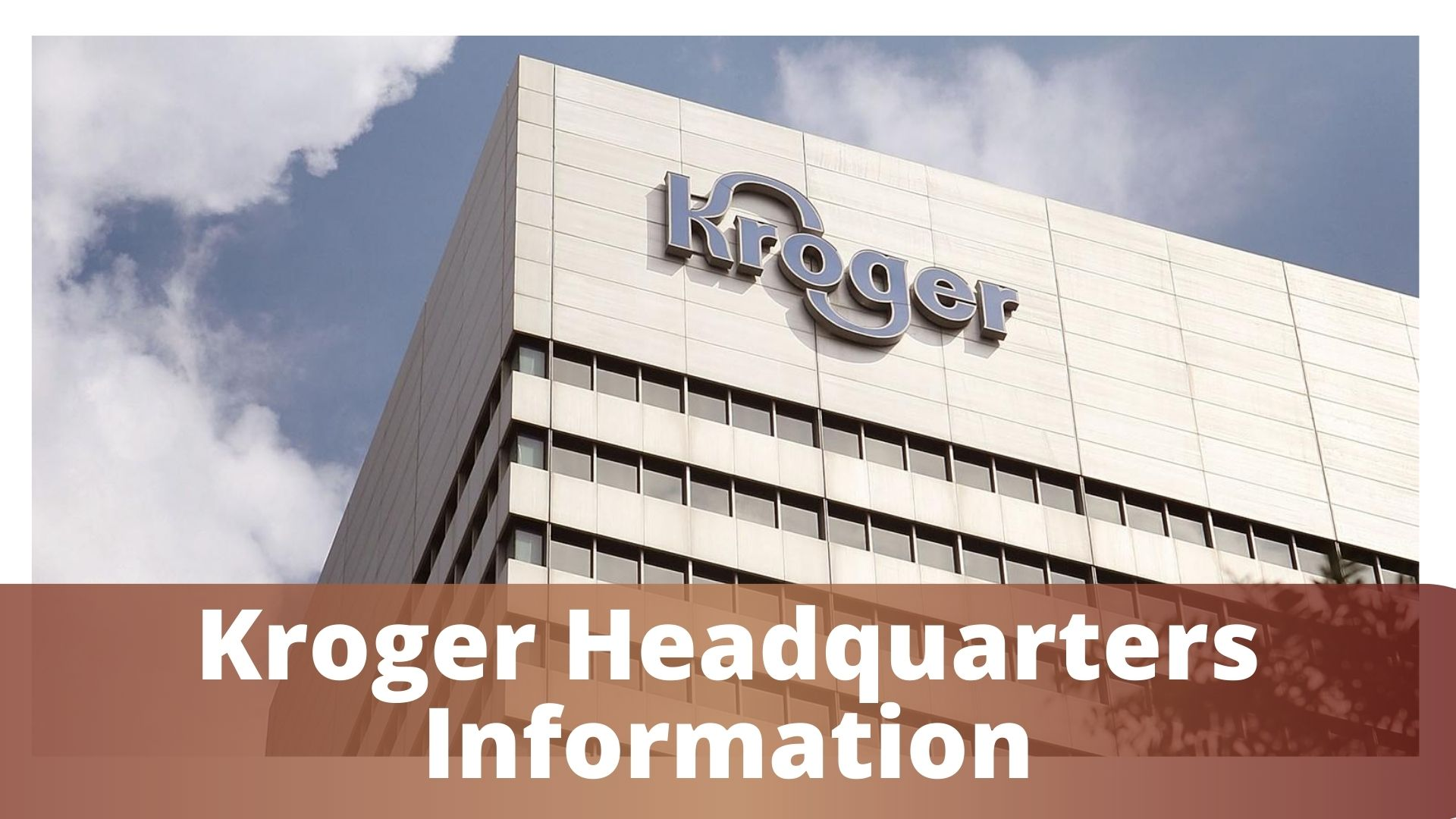 Kroger Headquarters Information