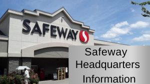 Safeway Headquarters Information