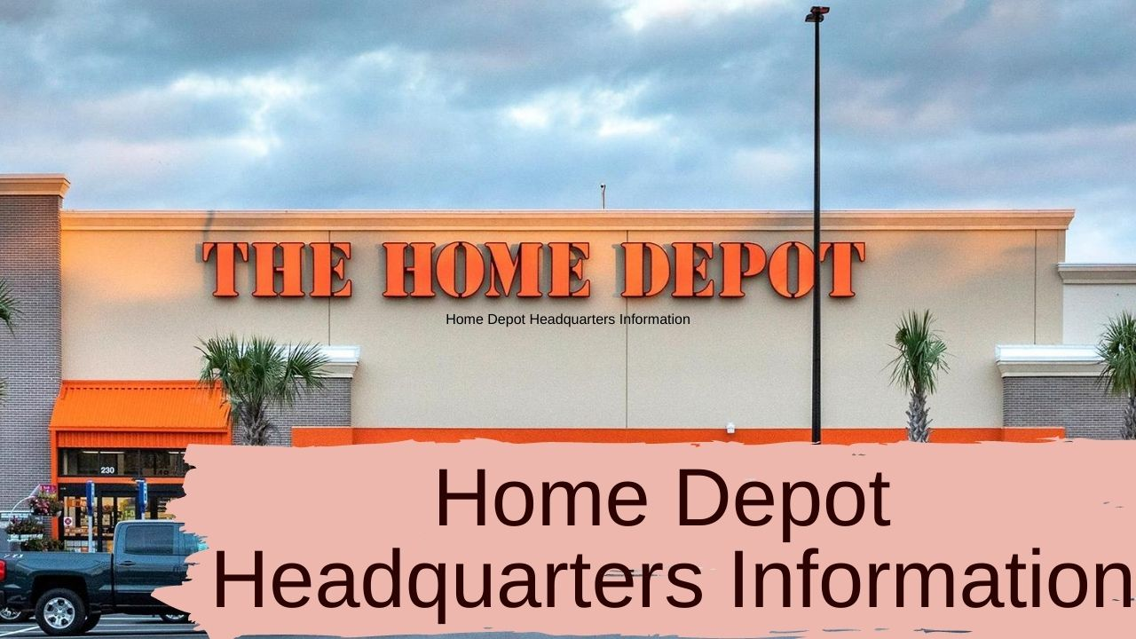 Home Depot Headquarters Information