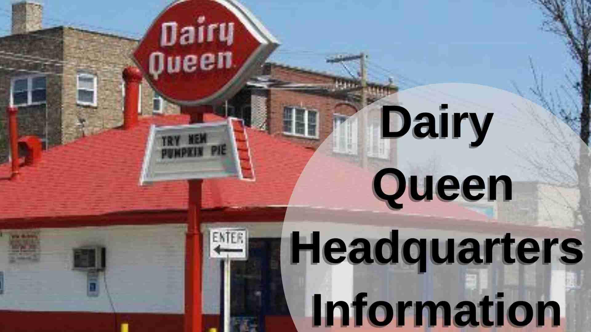 Dairy Queen Headquarters Information