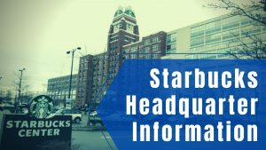 Starbucks Headquarters Information