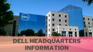 Dell Headquarters Information