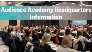 Audience Academy Headquarters Information