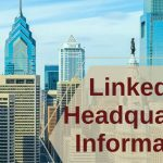 LinkedIn Headquarters Information
