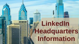LinkedIn Headquarters Information