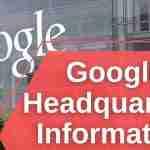 Google Headquarters Information