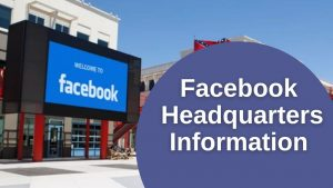 Facebook Headquarters Information