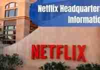 Netflix Headquarters Information
