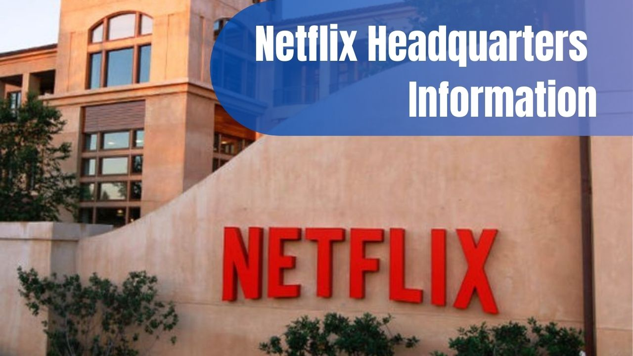 Netflix Headquarters Information
