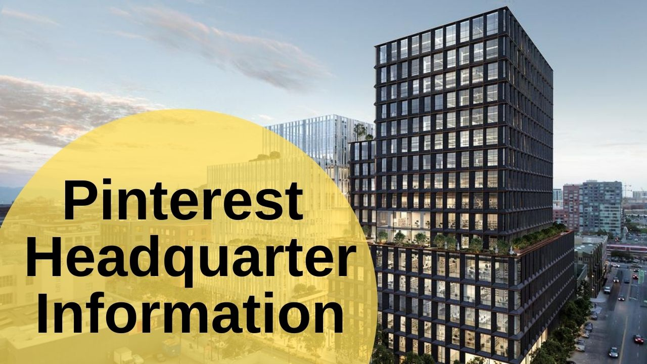 Pinterest Headquarter Information