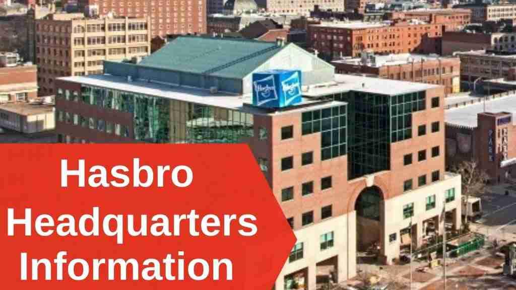 Hasbro Headquarters Information