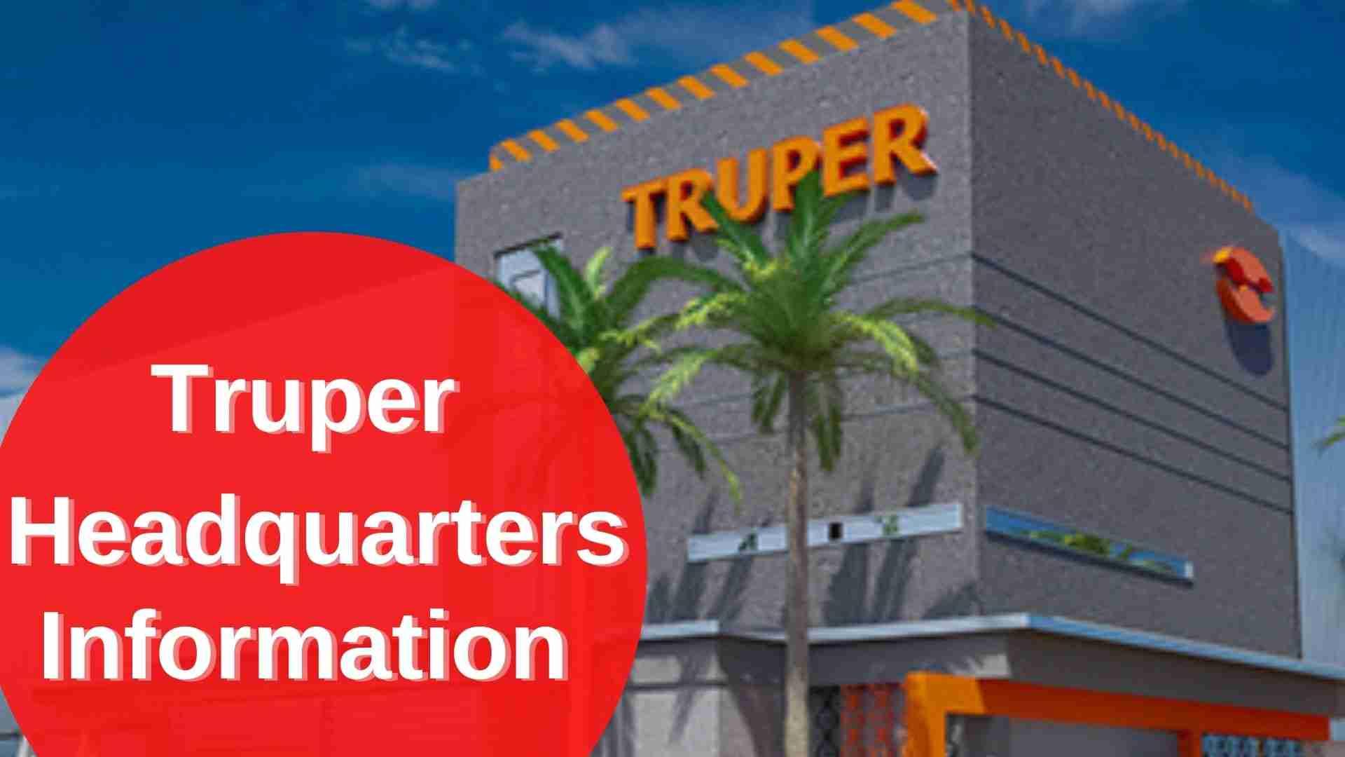 Truper Headquarters Information