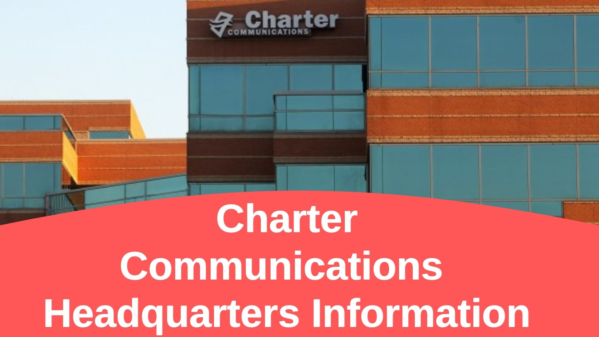 Charter Communications Headquarters Information